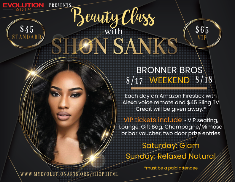 Graphic Designs:  Shon MUA Sanks Flyer Design for the 2019 Bronner Brothers event presented by Evolution Arts.  Flyer Design done by Zakiya Davidson.